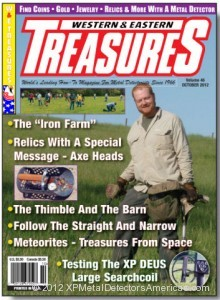Author Marc Hirschmann published the results of his XP DEUS large searchcoil field test in the October 2012 issue of Western & Eastern Treasures.