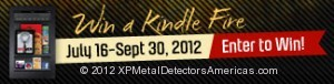 The XP Metal Detectors Americas Sweepstakes run through September 30, 2012. Enter your DEUS story for a Chance to Win a Kindle Fire.