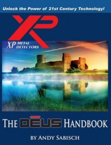 "Author Andy Sabisch has produced an authoritative book on the XP DEUS entitled ""The DEUS Handbook"". This book is a must read for any DEUS user that wants to get the most out of their machine."